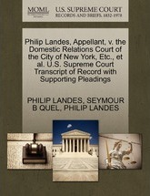 Philip Landes, Appellant, V. the Domestic Relations Court of the City of New York, Etc., et al. U.S. Supreme Court Transcript of Record with Supporting Pleadings