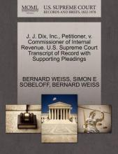 J. J. Dix, Inc., Petitioner, V. Commissioner of Internal Revenue. U.S. Supreme Court Transcript of Record with Supporting Pleadings