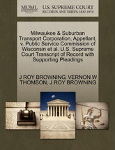 Milwaukee & Suburban Transport Corporation, Appellant, V. Public Service Commission of Wisconsin et al. U.S. Supreme Court Transcript of Record with Supporting Pleadings