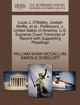 Louis J. O'Malley, Joseph Moffie, Et Al., Petitioners, V. United States of America. U.S. Supreme Court Transcript of Record with Supporting Pleadings