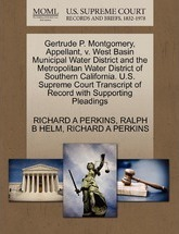 Gertrude P. Montgomery, Appellant, V. West Basin Municipal Water District and the Metropolitan Water District of Southern California. U.S. Supreme Court Transcript of Record with Supporting Pleadings