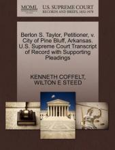 Berlon S. Taylor, Petitioner, V. City of Pine Bluff, Arkansas. U.S. Supreme Court Transcript of Record with Supporting Pleadings