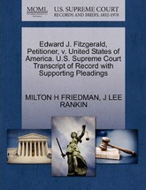 Edward J. Fitzgerald, Petitioner, V. United States of America. U.S. Supreme Court Transcript of Record with Supporting Pleadings