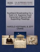 Southland Broadcasting Co V. Todd U.S. Supreme Court Transcript of Record with Supporting Pleadings