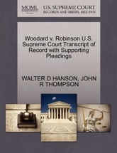 Woodard V. Robinson U.S. Supreme Court Transcript of Record with Supporting Pleadings