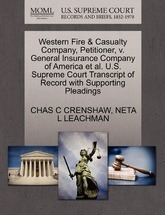 Western Fire & Casualty Company, Petitioner, V. General Insurance Company of America et al. U.S. Supreme Court Transcript of Record with Supporting Pleadings