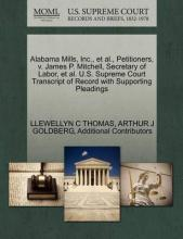 Alabama Mills, Inc., et al., Petitioners, V. James P. Mitchell, Secretary of Labor, et al. U.S. Supreme Court Transcript of Record with Supporting Pleadings