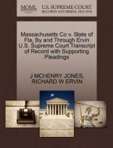 Massachusetts Co V. State of Fla, by and Through Ervin U.S. Supreme Court Transcript of Record with Supporting Pleadings