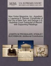 New Yorker Magazine, Inc., Appellant, V. Lawrence E. Gerosa, Comptroller of the City of New York, and George U.S. Supreme Court Transcript of Record with Supporting Pleadings