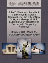 John E. Steinbeck, Appellant, V. Lawrence E. Gerosa, Comptroller of the City of New York, and George M. U.S. Supreme Court Transcript of Record with Supporting Pleadings