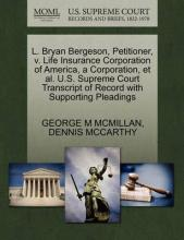 L. Bryan Bergeson, Petitioner, V. Life Insurance Corporation of America, a Corporation, et al. U.S. Supreme Court Transcript of Record with Supporting Pleadings