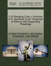 U S Dredging Corp V. Krohmer U.S. Supreme Court Transcript of Record with Supporting Pleadings