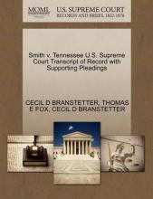 Smith V. Tennessee U.S. Supreme Court Transcript of Record with Supporting Pleadings