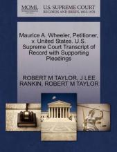 Maurice A. Wheeler, Petitioner, V. United States. U.S. Supreme Court Transcript of Record with Supporting Pleadings