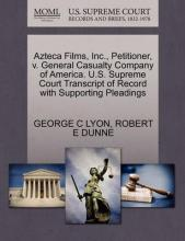 Azteca Films, Inc., Petitioner, V. General Casualty Company of America. U.S. Supreme Court Transcript of Record with Supporting Pleadings