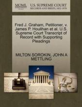 Fred J. Graham, Petitioner, V. James P. Houlihan et al. U.S. Supreme Court Transcript of Record with Supporting Pleadings