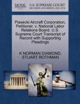 Piasecki Aircraft Corporation, Petitioner, V. National Labor Relations Board. U.S. Supreme Court Transcript of Record with Supporting Pleadings
