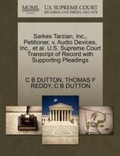Sarkes Tarzian, Inc., Petitioner, V. Audio Devices, Inc., et al. U.S. Supreme Court Transcript of Record with Supporting Pleadings