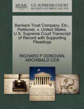 Bankers Trust Company, Etc., Petitioner, V. United States. U.S. Supreme Court Transcript of Record with Supporting Pleadings