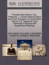 Priscilla Alden Beach, Etc., Petitioner, V. Oneida National Bank and Trust Company of Central New York Et U.S. Supreme Court Transcript of Record with Supporting Pleadings