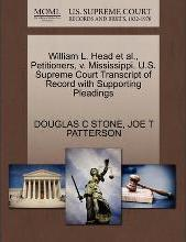 William L. Head et al., Petitioners, V. Mississippi. U.S. Supreme Court Transcript of Record with Supporting Pleadings