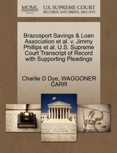 Brazosport Savings & Loan Association et al. V. Jimmy Phillips et al. U.S. Supreme Court Transcript of Record with Supporting Pleadings