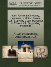 John Reiner & Company, Petitioner, V. United States. U.S. Supreme Court Transcript of Record with Supporting Pleadings