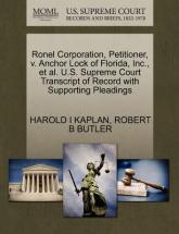 Ronel Corporation, Petitioner, V. Anchor Lock of Florida, Inc., Et Al. U.S. Supreme Court Transcript of Record with Supporting Pleadings