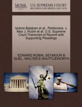Isidore Balaban et al., Petitioners, V. Max J. Rubin et al. U.S. Supreme Court Transcript of Record with Supporting Pleadings