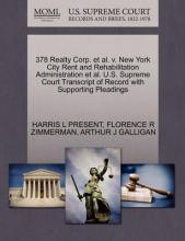 378 Realty Corp. et al. V. New York City Rent and Rehabilitation Administration et al. U.S. Supreme Court Transcript of Record with Supporting Pleadings