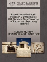 Robert Murray McIntosh, Petitioner, V. United States. U.S. Supreme Court Transcript of Record with Supporting Pleadings
