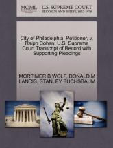 City of Philadelphia, Petitioner, V. Ralph Cohen. U.S. Supreme Court Transcript of Record with Supporting Pleadings