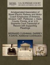 Amalgamated Association of Street Electric Railway and Motor Coach Employees of America, Division 1267, Petitioner, V. Dade County, Florida, et al. U.S. Supreme Court Transcript of Record with Supporting Pleadings