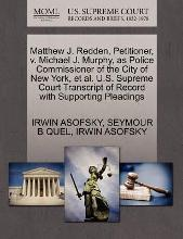 Matthew J. Redden, Petitioner, V. Michael J. Murphy, as Police Commissioner of the City of New York, et al. U.S. Supreme Court Transcript of Record with Supporting Pleadings