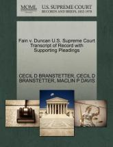 Fain V. Duncan U.S. Supreme Court Transcript of Record with Supporting Pleadings