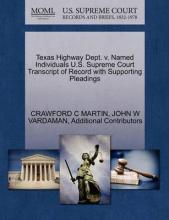 Texas Highway Dept. V. Named Individuals U.S. Supreme Court Transcript of Record with Supporting Pleadings