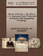 Hamer (Fannie) V. Ely (Sam) U.S. Supreme Court Transcript of Record with Supporting Pleadings