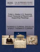 Fuller V. Alaska U.S. Supreme Court Transcript of Record with Supporting Pleadings