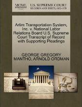 Artim Transportation System, Inc. V. National Labor Relations Board U.S. Supreme Court Transcript of Record with Supporting Pleadings