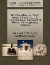 Grumbles (Mary) V. Times Herald Printing Co. U.S. Supreme Court Transcript of Record with Supporting Pleadings