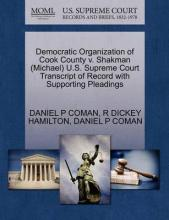 Democratic Organization of Cook County V. Shakman (Michael) U.S. Supreme Court Transcript of Record with Supporting Pleadings