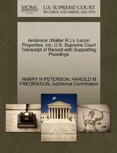 Anderson (Walter R.) V. Lecon Properties, Inc. U.S. Supreme Court Transcript of Record with Supporting Pleadings