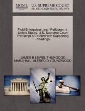 Field Enterprises, Inc., Petitioner, V. United States. U.S. Supreme Court Transcript of Record with Supporting Pleadings