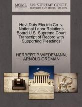 Hevi-Duty Electric Co. V. National Labor Relations Board U.S. Supreme Court Transcript of Record with Supporting Pleadings