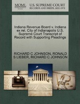 Indiana Revenue Board V. Indiana Ex Rel. City of Indianapolis U.S. Supreme Court Transcript of Record with Supporting Pleadings