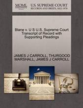 Blane V. U S U.S. Supreme Court Transcript of Record with Supporting Pleadings