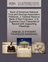 Bank of American National Trust and Savings Association, Petitioner, V. Federal Reserve Bank of San Francisco. U.S. Supreme Court Transcript of Record with Supporting Pleadings