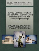 Kinney Car Corp. V. City of New York U.S. Supreme Court Transcript of Record with Supporting Pleadings