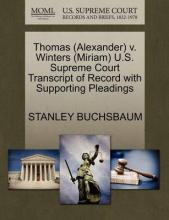 Thomas (Alexander) V. Winters (Miriam) U.S. Supreme Court Transcript of Record with Supporting Pleadings