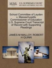 School Committee of Leyden V. Massachusetts Commissioner of Education U.S. Supreme Court Transcript of Record with Supporting Pleadings